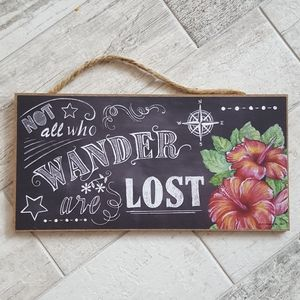 Not All Who Wander are Lost Inspirational Sign